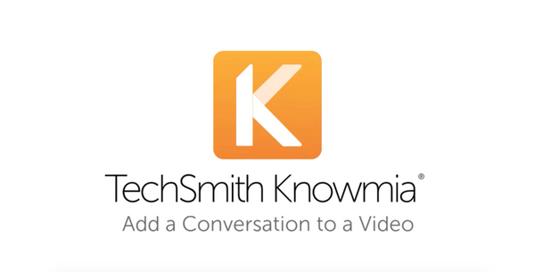 TechSmith Knowmia:  Conversations